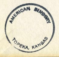 American Bindery, Topeka, Kansas (inkstamp, 28mm dia., ca.1952). Courtesy of Robert Behra.