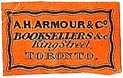 A.H. Armour & Co., Booksellers, &c., Toronto, Canada (20mm x 12mm). Courtesy of S. Loreck.