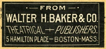 Walter H. Baker & Co., Theatrical Publishers, Boston, Massachusetts (56mm x 25mm). Courtesy of R. Behra.