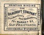 The Bancroft Company, Booksellers & Stationers, San Francisco (23mm x 18mm)
