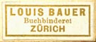 Louis Bauer, Buchbinderei, Zurich, Switzerland (22mm x 9mm). Courtesy of R. Behra.
