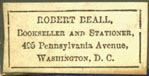 Robert Beall, Bookseller and Stationer, Washington, DC (25mm x 13mm). Courtesy of R. Behra.