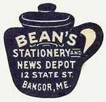 Bean's Stationery and News Depot, Bangor, Maine (25mm x 24mm). Courtesy of S. Loreck.