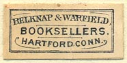 Belknap & Warfield, Booksellers, Hartford, Connecticut (30mm x 14mm). Courtesy of Donald Francis.