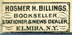 Hosmer H. Billings, Bookseller, Stationer & News Dealer, Elmira, New York (24mm x 11mm, as is, ca.1890s). Courtesy of R. Behra.