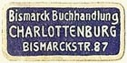 Bismarck - Buchhandlung, Charlottenburg [Berlin], Germany (22mm x 10mm). Courtesy of S. Loreck.