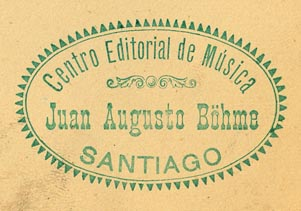 Juan Augusto Böhme, Centro Editorial de Música, Santiago, Chile (46mm x 29mm, before 1924)