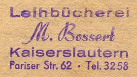 M. Bossert, Leihbücherei, Kaiserslautern, Germany (inkstamp, 40mm x 22mm). Courtesy of Donald Francis.