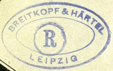 Breitkopf & Härtel, Leipzig, Germany (inkstamp, 37mm x 23mm). Courtesy of R. Behra.