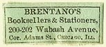 Brentano's, Booksellers & Stationers, Chicago, Illinois (25mm x 10mm). Courtesy of S. Loreck.