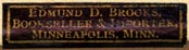 Edmund D. Brooks, Bookseller & Importer, Minneapolis, Minnesota (29mm x 7mm). Courtesy of R. Behra.