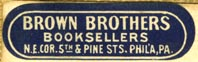 Brown Brothers, Booksellers, Philadelphia, Pennsylvania (33mm x 10mm, ca.1912?). Courtesy of R. Behra.