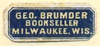 George Brumder, Bookseller, Milwaukee, Wisconsin (22mm x 10mm). Courtesy of Donald Francis.