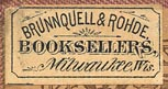 Brunnquell & Rohdek, Booksellers, Milwaukee, Wisconsin (24mm x 12mm, ca.1883)