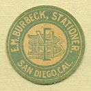 E.M. Burbeck, Stationer, San Diego, California (20mm dia.)