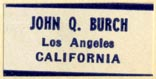 John Q. Burch, Lost Angeles, California (25mm x 13mm, after 1955). Courtesy of R. Behra.