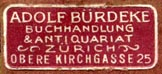 Adolf Burdeke, Buchhandlung & Antiquariat, Zurich, Switzerland (26mm x 11mm, ca.1919?). Courtesy of R. Behra.