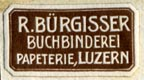 R. Burgisser, Buchbinderei - Papeterie, Lucerne, Switzerland (23mm x 13mm, after 1930). Courtesy of R. Behra.