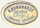 R. Burkhardt, Librairie Générale, Geneva, Switzerland (21mm x 15mm, ca.1905). Courtesy of Michael Kunze.