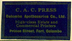 C.A.C. Press, Colombo Apothecaries Co [Printers], Colombo, Sri Lanka (39mm x 22mm). Courtesy of Robert Behra.
