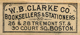 W.B. Clarke Co., Booksellers & Stationers, Boston