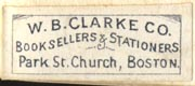 W.B. Clarke & Co., Booksellers & Stationers, Boston (29mm x 12mm, after 1904)