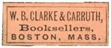W.B. Clarke & Carruth, Booksellers, Boston (26mm x 11mm, after 1883)