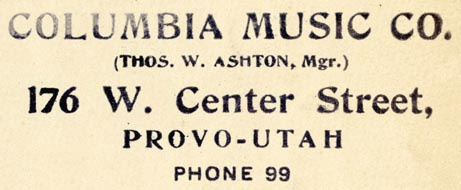 Columbia Music Co., Provo, Utah (inkstamp, 75mm x 29mm). Courtesy of Robert Behra.