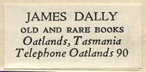 James Dally, Old and Rare Books, Oatlands, Tasmania [Australia] (33mm x 15mm, ca.1960s)