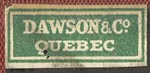 Dawson & Co., Quebec (24mm x 10mm, before 1948)