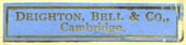 Deighton, Bell & Co., Cambridge, England (28mm x 6mm). Courtesy of R. Behra.