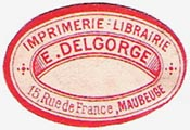E. Delgorge, Imprimerie - Librairie, Maubeuge, France (28mm x 19mm, after 1905)