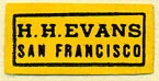H.H. Evans, San Francisco, California (23mm x 11mm). Courtesy of Donald Francis.