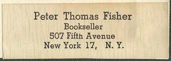 Peter Thomas Fisher, Bookseller, New York, NY (66mm x 19mm, ca.1953).