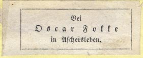 Oscar Fokke, Aschersleben, Germany (45mm x 19mm, ca.1860s?). Courtesy of Robert Behra.