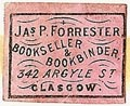 James P. Forrester, Bookseller & Bookbinder, Glasgow, Scotland (19mm x 16mm). Courtesy of S. Loreck.