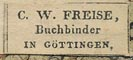 C.W.Freise, Buchbinder, Gottingen, Germany (21mm x 9mm, ca.1847).