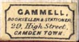 Gammell, Bookseller & Stationer, Camden Town [London] (18mm x 10mm, ca.1900)