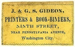 J. & G.S. Gideon, Printers & Book-Binders, Washington, DC (40mm x 24mm, ca.1840s-50s). Courtesy of S. Loreck.