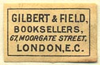 Gilbert & Field, Booksellers, London, England (23mm x 15mm)