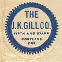 J.K. Gill Co., Portland, Oregon (20mm dia., ca.1920s?)