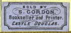 S. Gordon, Bookseller & Printer, Castle Douglas, Scotland (23mm x 11mm). Courtesy of R. Behra.