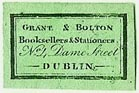 Grant & Bolton, Booksellers & Stationers, Dublin, Ireland (22mm x 15mm). Courtesy of S. Loreck.