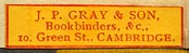J.P. Gray, Bookbinders, Cambridge, England (27mm x 7mm, ca.1904)