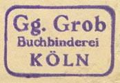 Gg. Grob, Buchbinderei, Koln [Germany] (27mm x 17mm, ca.1930?)