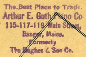 Arthur E. Guth Piano Co., Bangor, Maine (inkstamp, 45mm x 28mm)