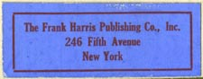 The Frank Harris Publishing Co., New York (38mm x 15mm, ca.1915). Courtesy of Robert Behra.