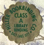 Hiller Bookbinding Co., Salt Lake City, Utah (23mm dia.). Courtesy of Robert Behra.