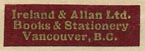 Ireland & Allan Ltd., Books & Stationery, Vancouver BC, Canada (23mm x 7mm, ca.1935?).