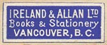 Ireland & Allan Ltd., Books & Stationery, Vancouver BC, Canada (24mm x 9mm, ca.1940s).
